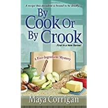 By Cook or by Crook (A Five-Ingredient Mystery) by Maya Corrigan (2014-11-04)