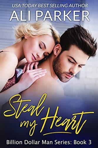 Steal My Heart (Billion Dollar Man Book 3) - http://medicalbooks.filipinodoctors.org