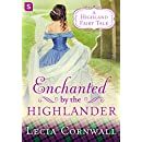 Enchanted by the Highlander (A Highland Fairytale)