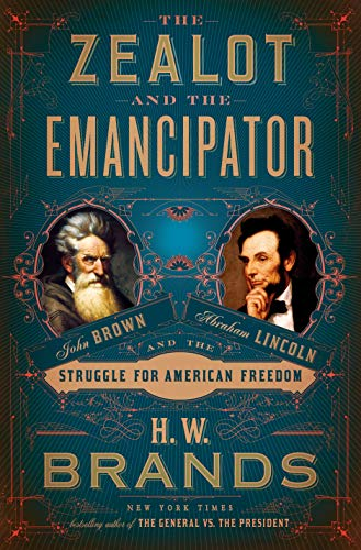 Book Cover: The Zealot and the Emancipator: John Brown, Abraham Lincoln, and the Struggle for American Freedom