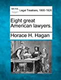 Eight great American Lawyers, Horace H. Hagan, 1240120052