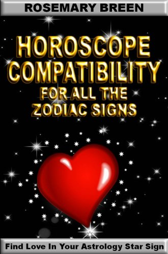 Book: Horoscope Compatibility for All the Zodiac Signs - Find Love in Your Astrology Star Sign by Rosemary Breen