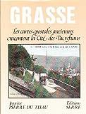 Grasse, les cartes postales anciennes racontent la cité des parfums (French Edition)