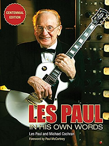 Les Paul in His Own Words: Centennial Edition