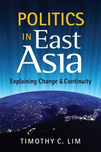 Book cover from Politics in East Asia: Explaining Change and Continuity by Timothy C. Lim