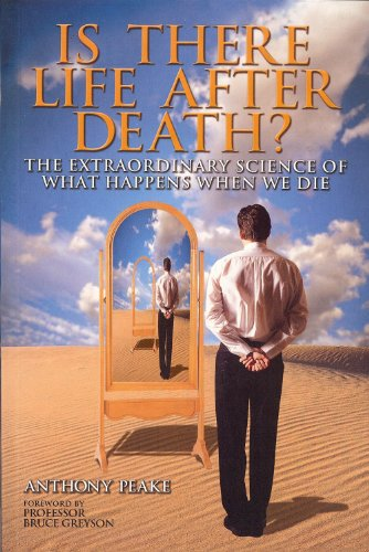 Is There Life After Death?: The Extraordinary Science of What Happens When We Die