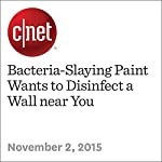Bacteria-Slaying Paint Wants to Disinfect a Wall near You | Amanda Kooser