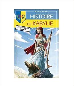 Amazon Fr Histoire De Kabylie Youcef Zirem Livres