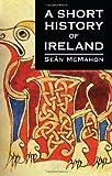 A Short History of Ireland, Sean McMahon, 1856351378