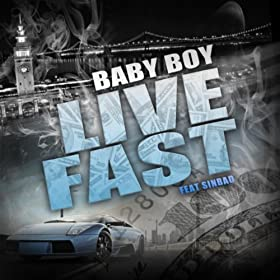 feat sinbad explicit baby boy from the album live fast feat sinbad