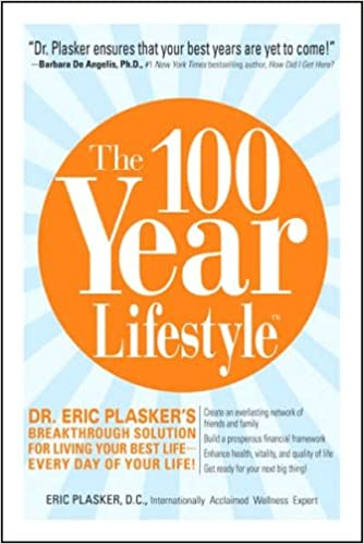 5aaeec3c164e4 The 100 Year Lifestyle: Dr. Plasker's Breakthrough Solution for Living Your  Best Life - Every Day of Your Life! Audio CD – Abridged, Audiobook, CD
