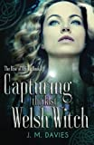 Capturing the Last Welsh Witch