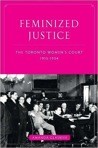 E-Book kostenlose Downloads Feminized Justice: The Toronto Women's Court, 1913-34 (Law and Society) PDF RTF DJVU by Amanda Glasbeek