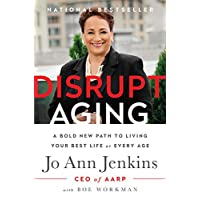 Disrupt Aging: A Bold New Path to Living Your Best Life at Every Age (Thorndike Press Large Print Mini-collections)