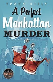 A Perfect Manhattan Murder (A Nic & Nigel Mystery) by [Kiely, Tracy]