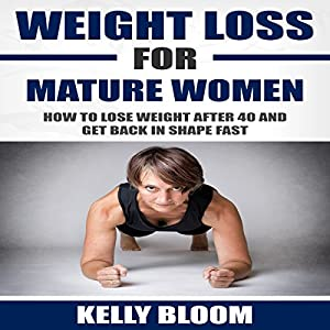 Weight Loss for Mature Women Audiobook
