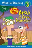 Phineas and Ferb Reader #3: Attack of the Ferb Snatchers! (World of Reading)