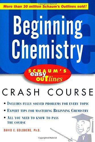 Schaum's Easy Outline of Beginning Chemistry by David E Goldberg (2003-11-01)