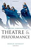 The Oxford Companion to Theatre and Performance, Dennis Kennedy, 0199574197