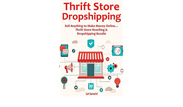 THRIFT STORE DROPSHIPPING: Sell Anything to Make Money ...