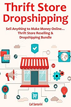 Amazon.com: THRIFT STORE DROPSHIPPING: Sell Anything to ...