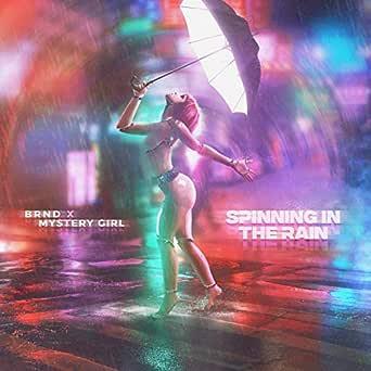 Spinning in the Rain (feat. Mystery Girl) de BRND en Amazon Music ...