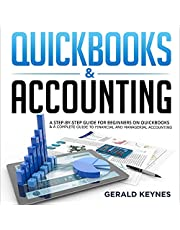 QuickBooks & Accounting: A Step-by-Step Guide for Beginners on QuickBooks & a Complete Guide to Financial and Managerial Accounting