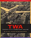 TWA : Kansas City's Hometown Airline