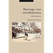 Marriage, Law and Modernity: Global Histories