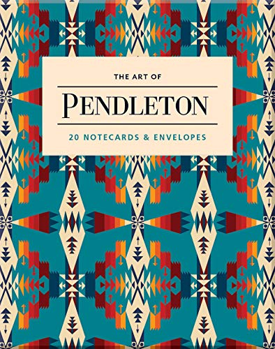 (The Art of Pendleton Notes: 20 Notecards and Envelopes)