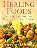 img - for Healing Foods: Nutrition for the Mind, Body, and Spirit book / textbook / text book