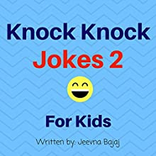 Knock Knock Jokes 2: For Kids: Jolly Jokes for Kids Audiobook by Jeevna Bajaj Narrated by Jordan Scherer