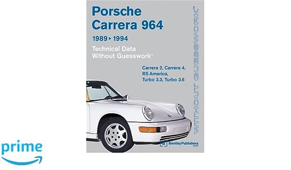 Porsche Carrera 964: 1989-1994 Technical Data: Porsche Carrera 89-94 Tecnicians Handbook: Amazon.es: Bentley Publishers: Libros en idiomas extranjeros