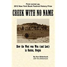 Creek with No Name: How the West was Won (and Lost) in Gaston, Oregon