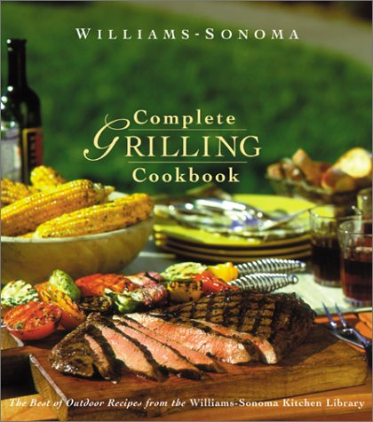 Complete Grilling Cookbook (Williams Sonoma Kitchen Library)