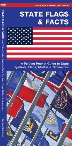 State Flags & Facts: A Folding Pocket Guide to State Flags, Symbols, Mottos & Nicknames (A Pocket Naturalist Guide)