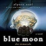 Blue Moon: The Immortals | Alyson Noel