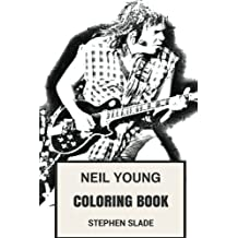 Neil Young Coloring Book: Canadian Legend and American Culture Poet the Crazy Horse Inspired Adult Coloring Book