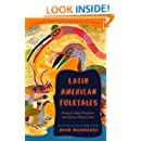Latin American Folktales: Stories from Hispanic and Indian Traditions (The Pantheon Fairy Tale and Folklore Library)