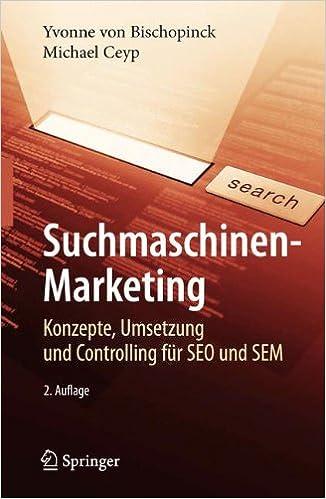 Cover des Buchs: Suchmaschinen-Marketing: Konzepte, Umsetzung und Controlling für SEO und SEM