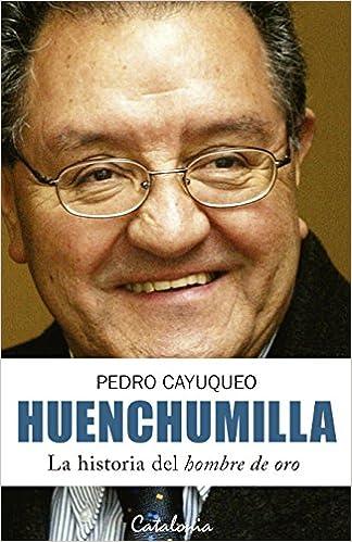 Huenchumilla. La historia del hombre de oro