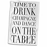 3D Rose Time to Drink Champagne and Dance On The Table - Black Towel, 15'' x 22'', Multicolor
