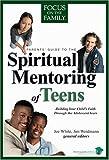 Spiritual Mentoring of Teens (FOTF Complete Guide)