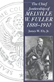 The Chief Justiceship of Melville W. Fuller, 1888-1910, James W. Ely, 1570030189