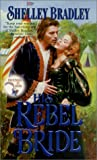 His Rebel Bride, Shelley Bradley, 0821767909