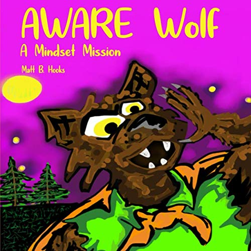 (AWARE Wolf: A Mindset Mission (Empowering Minds Book Series))