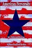 American Perversity, Bradford Borden, 1414032935