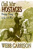 Civil War Hostages, Webb B. Garrison, 157249199X
