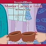 Murder Carries a Torch | Anne George