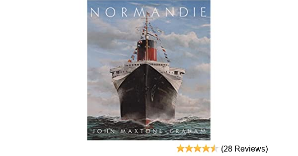 Normandie frances legendary art deco ocean liner john maxtone graham 9780393061208 amazon com books